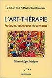 L'Art-Thérapie - Pratiques, techniques et concepts