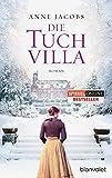 Die Tuchvilla: Roman von Anne Jacobs