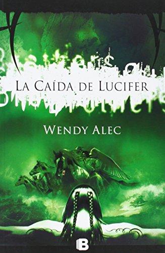 La caída de Lucifer (Saga de Crónicas de Hermanos 1) (Varios) por Wendy Alec