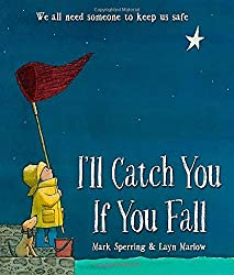 I'll Catch You If You Fall by Mark Sperring (2015-06-04)