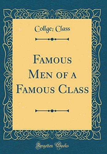 Famous Men of a Famous Class (Classic Reprint)
