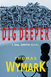 Dig Deeper (A Sal Smith mystery thriller)