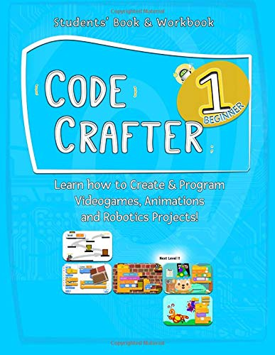 Code Crafter 1: Beginner - Students Book and Workbook: Learn how to create computer programs for videogames, animations and robotics projects using ... Updated for Scratch version 3.0: Volume 1 por Nicholas Holden