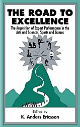The Road To Excellence: the Acquisition of Expert Performance in the Arts and Sciences, Sports, and Games