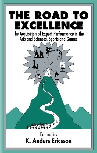 the-road-to-excellence-the-acquisition-of-expert-performance-in-the-arts-and-sciences-sports-and-gam