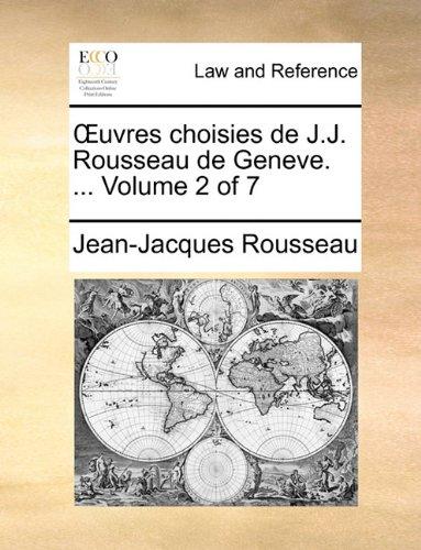 Œuvres choisies de J.J. Rousseau de Geneve. ...  Volume 2 of 7 por Jean-Jacques Rousseau