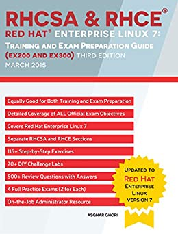RHCSA & RHCE  Red Hat Enterprise Linux 7: Training and Exam Preparation Guide (EX200 and EX300), Third Edition (English Edition) par [Ghori, Asghar]