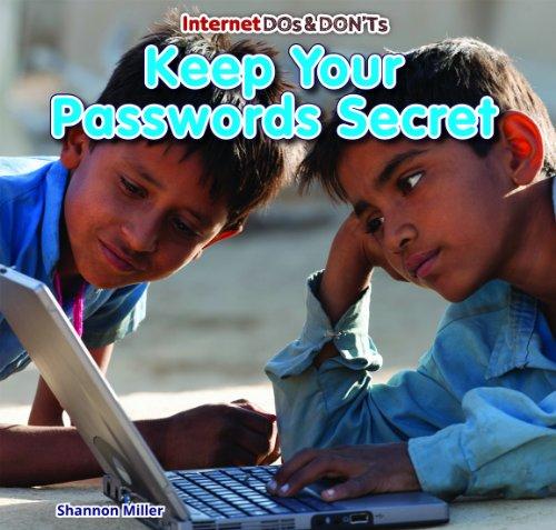 Keep Your Passwords Secret (Internet Dos & Don'ts)