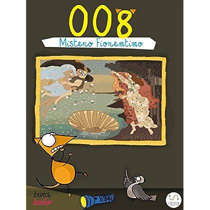 008 - Mistero Fiorentino (Le Avventure Di 008 Vol. 1)