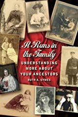 It Runs in the Family: Understanding More About Your Ancestors Paperback