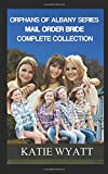 Mail Order Bride  Orphans  of Albany Complete Series