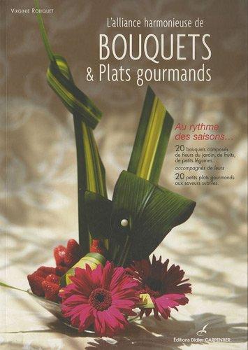 L'alliance harmonieuse de bouquets et Plats gourmands par Virginie Robiquet