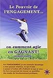 Le pouvoir de l'engagement... ou comment agir en gagnant ! by Jacques Martel (September 15,2014)