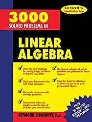 3,000 Solved Problems in Linear Algebra (Schaum's Solved Problems Series)