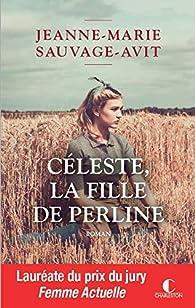 Céleste, la fille de Perline par Jeanne-Marie Sauvage-Avit