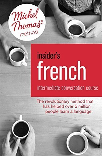 Insider's French: Intermediate Conversation Course (Learn French with the Michel Thomas Method): Book, Audio and Interactive Practice by Akshay Bakaya (2015-12-03)