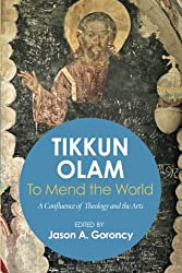 Tikkun Olam' -To Mend the World: A Confluence of Theology and the Arts