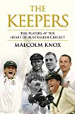 The Keepers: Australia's Wicketkeepers and the Heart of Australian Cricket