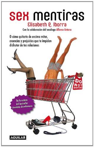 Sex mentiras por Alfonso Antona Rodríguez