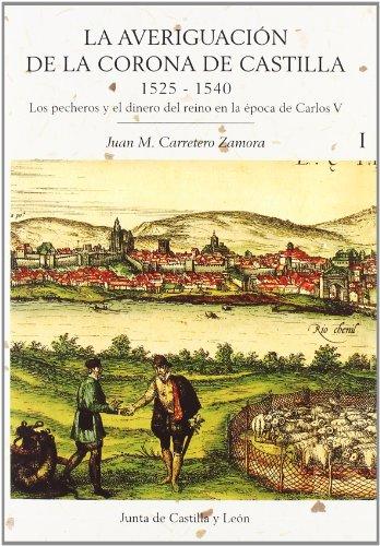 La averiguación de la Corona de Castilla (1525-1540) : los buenos vecinos pecheros y el dinero del Reino en época del emperador Carlos V (El Ultimo Vecino)