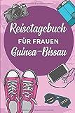 Reisetagebuch für Frauen Guinea-Bissau: 6x9 Reise Journal I Notizbuch mit Checklisten zum Ausfüllen I Perfektes Geschenk für den Trip nach Guinea-Bissau für jeden Reisenden