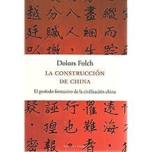 La construcción de China. El período formativo de la civilización China.