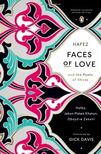 Faces of Love: Hafez and the Poets of Shiraz (Penguin Classics Deluxe Editio) by Hafez Published by Penguin Classics Deluxe edition (2013) Paperback