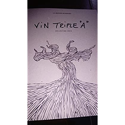 VIN TRIPLE 'A' ,à la rencontre des vignerons [Album] [Jan 01, 1900] la maison du whisky