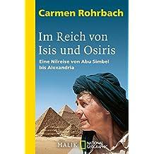 Im Reich von Isis und Osiris: Eine Nilreise von Abu Simbel bis Alexandria
