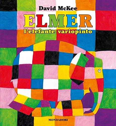 Elmer, l'elefante variopinto. Ediz. illustrata por David McKee