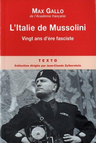 L'Italie de Mussolini : Vingt ans d'ère fasciste par