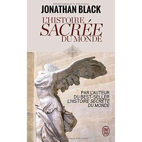 L'Histoire sacrée du monde : Comment les anges, les mystiques et les intelligences supérieures ont créé notre monde