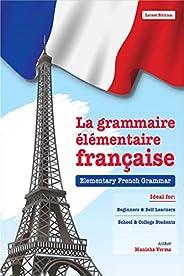 La grammaire élémentaire française: Elementary French Grammar