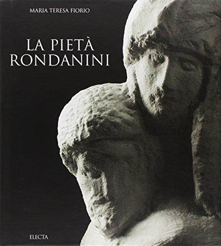 La Pietà Rondanini. Ediz. illustrata