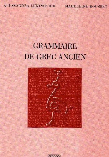 Grammaire de grec ancien par Alessandra Lukinovich