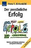 Der persönliche Erfolg: Stärken und Talente entdecken und gezielt einsetzen - Vera F. Birkenbihl