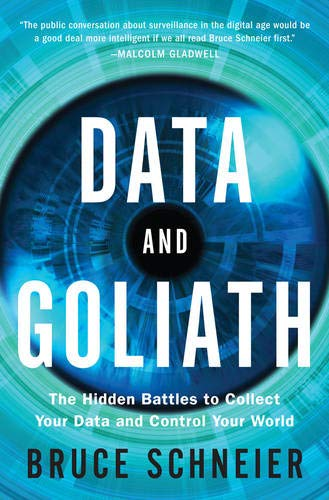 Data and Goliath: The Hidden Battles to Collect Your Data and Control Your World por Bruce Schneier