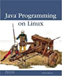 Java Programming on Linux by Nathan M...