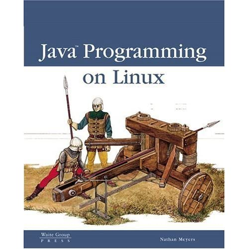 Java Programming on Linux by Nathan Meyers (1999-12-22)