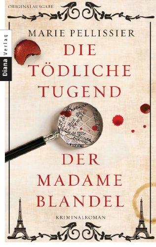 Buchseite und Rezensionen zu 'Die tödliche Tugend der Madame Blandel: Roman' von Marie Pellissier