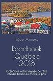 Roadbook Québec 2018: Organisez votre voyage de rêve en une heure au meilleur prix