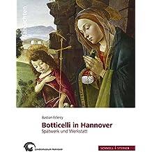 Botticelli in Hannover. Spätwerk und Werkstatt (NahSichten)