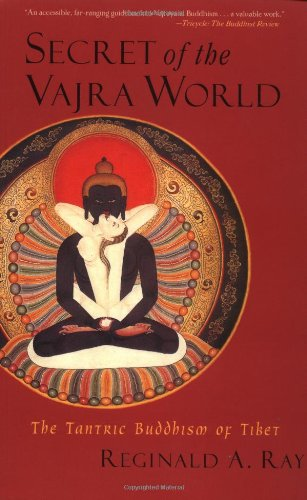 Secret of the Vajra World: The Tantric Buddhism of Tibet (World of Tibetan Buddhism)