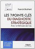Les 7 points clés du diagnostic stratégique - Avec la Méthode des Cas