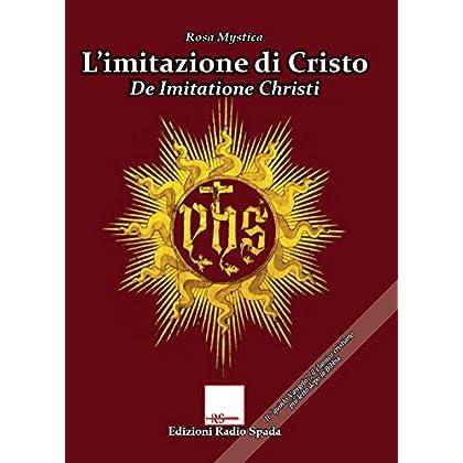 L'imitazione Di Cristo. De Imitatione Christi