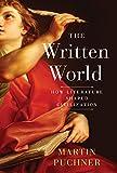 The Written World: How Literature Shaped Civilization