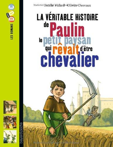 """<a href=""""/node/56077"""">La véritable histoire de Paulin, le petit paysan qui rêvait d'être chevalier</a>"""