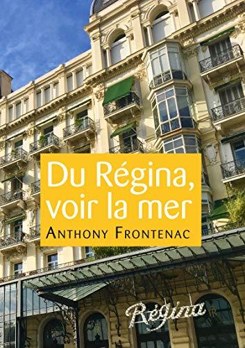 Du Régina, voir la mer par Anthony Frontenac