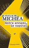Notre ennemi, le capital par Michéa