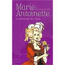 Marie-Antoinette, Tome 3 : Le printemps du règne